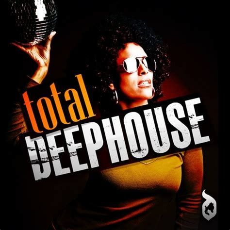 deep house music mixtapes various artists total deephouse hosted by behind tints music mixtape stream download