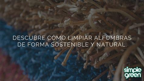 descubre como limpiar alfombras de forma sostenible  natural simple green hogar