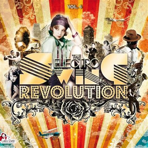 electro swing revolution electro swing revolution 4 rambling records