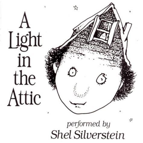 The Light In The Attic by Shel Silverstein Lyrics Lyricspond