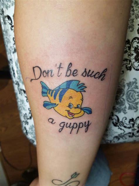 flounder tattoo don t be such a guppy littlemermaid flounder