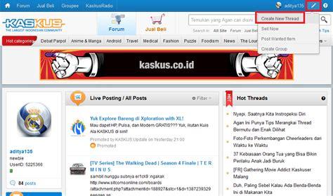 tutorial membuat website kaskus cara membuat thread di kaskus aditya web com