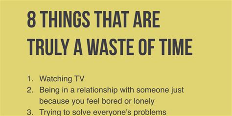 8 Things That Waste Your Precious Time by 8 Things That Are Truly A Waste Of Your Time