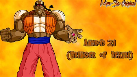 Will Android 21 Be In The Anime by Android 21 Bringer Of By I Am So Original On