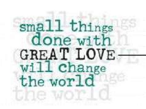 8 Things I Would Change About The World by Small Things Done With Great Will Change The World