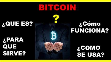 bitcoin que es 191 que es el bitcoin como funciona y para que sirve