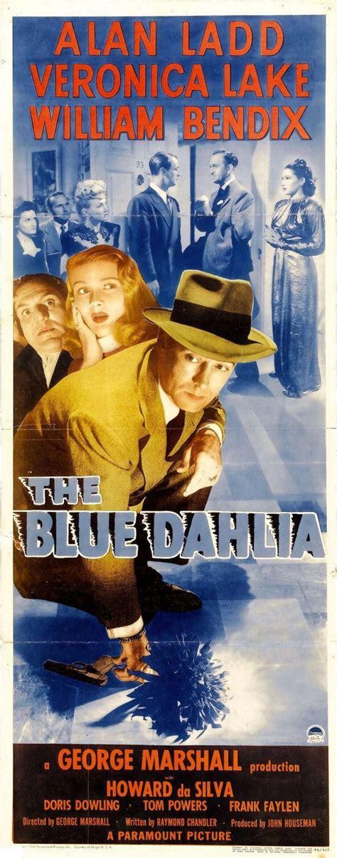 film blue dahlia the blue dahlia 1946 movie posters 1940s pinterest