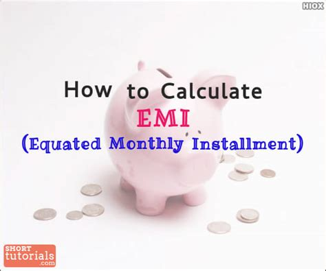 housing loan emi calculation formula how to calculate emi equated monthly installment calculation