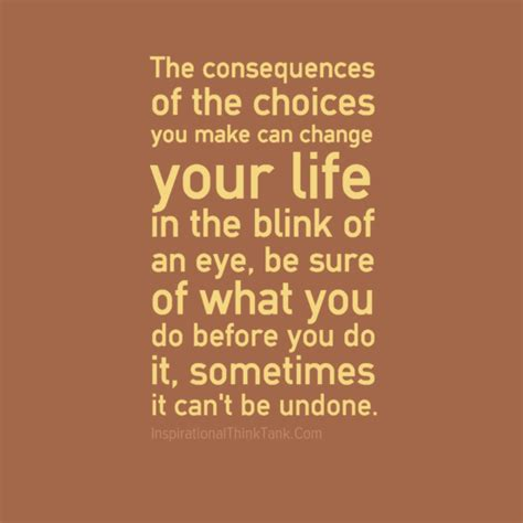 choices quotes quotes about choices and consequences quotesgram