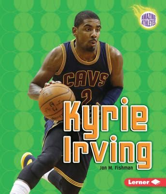 kyrie irving biography book kyrie irving book by jon m fishman 2 available editions