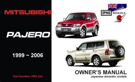 manual repair free 1999 mitsubishi pajero parking system mitsubishi pajero 1999 2006 owners manual engine model gdiv6 6g74gdi 6g72 4m41 9781869761707