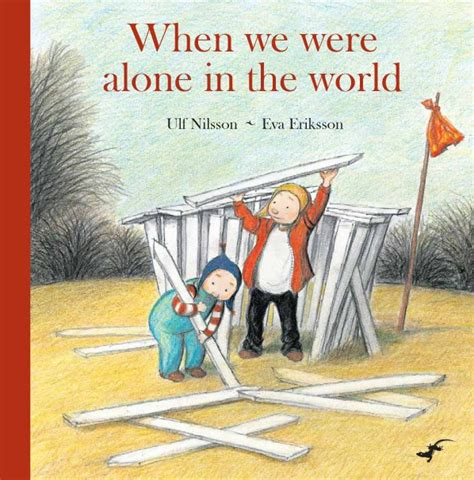 no one gets there alone books book review review when we were alone in the world