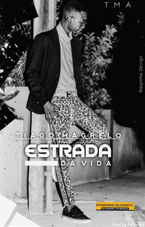 Tiago Magrelo - Estrada Da Vida (2020) ~ Frizzinho