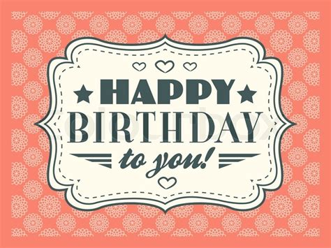 happy birthday vintage design happy birthday card typography letters font type