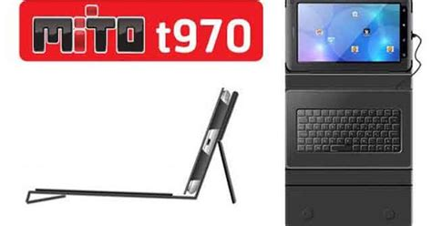Tablet Merek Mito spesifikasi harga tablet mito t970 kelebihan