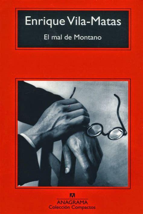 el mal de montano el mal de montano enrique vila matas en pdf libros gratis