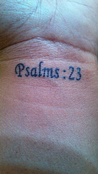 psalms 23 wrist tattoo tattoos pinterest psalm 23