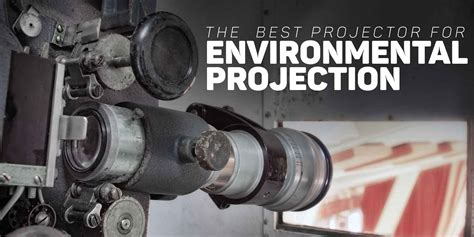 best projector for mapping the best projector for environmental projection