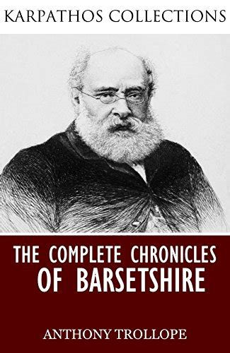 the complete chronicles of ebook the complete chronicles of barsetshire english edition di anthony trollope