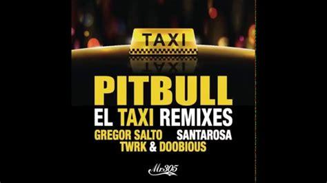 download mp3 dj remix pitbull pitbull el taxi dj gregor salto remix youtube