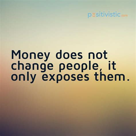 quote  money  people quote money change people truth exposure character young adulthood