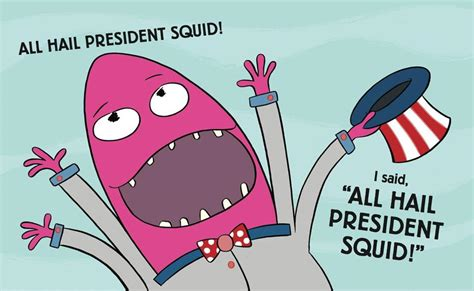 the squid weekly volume one books learn about elections with president squid our daily craft