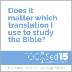 Does It Matter Which I Apply For Mba by Does It Matter Which Translation I Use To Study The Bible