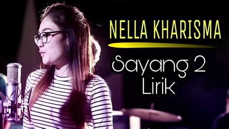 download lagu nella kharisma ora ono judule mp3 lirik sayang 2 nella kharisma lirik lagu dangdut