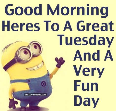 good morning heres   great tuesday    fun