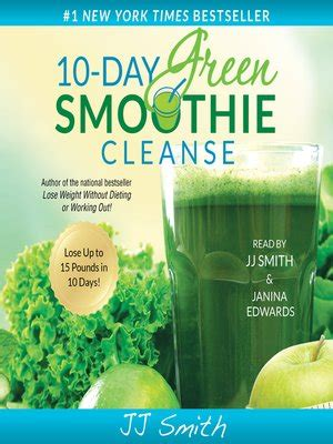 Jj Smith 10 Day Detox by 10 Day Green Smoothie Cleanse By Jj Smith 183 Overdrive