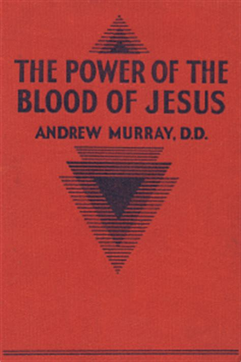 the power of the blood of jesus updated edition the vital of blood for redemption sanctification and books wordsearch bible