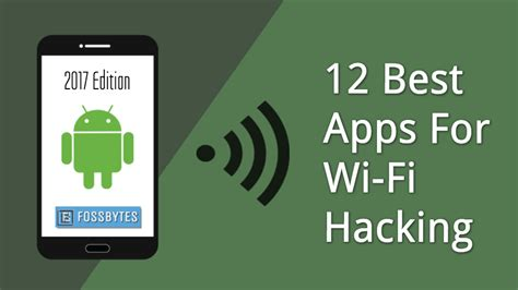 best free wifi hacker 12 best wifi hacking apps for android smartphones 2017