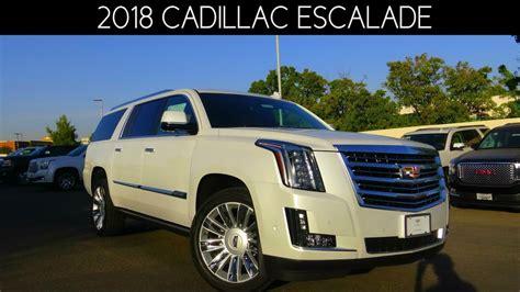 2018 cadillac escalade review 2018 cadillac escalade esv platinum 6 2 l v8 review