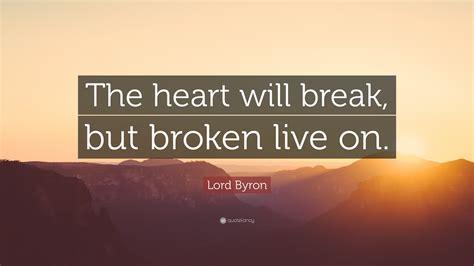 lord byron quote  heart  break  broken