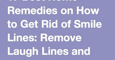 how do i get rid of laugh lines with a hairstyle 17 best home remedies on how to get rid of smile lines