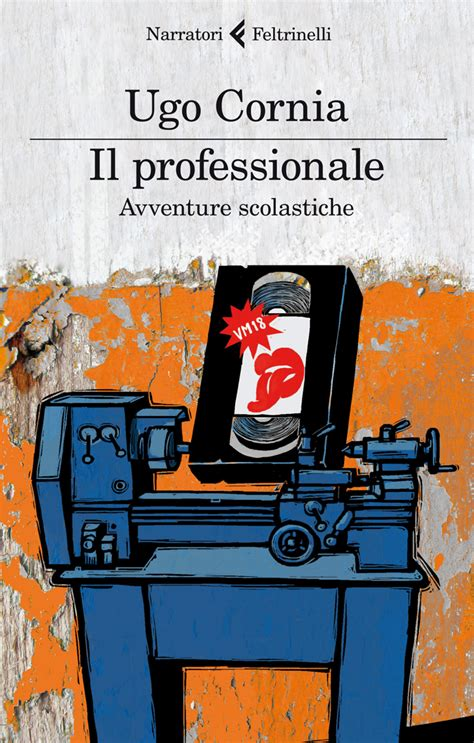 lavorare in libreria feltrinelli ugo cornia il professionale libro feltrinelli editore