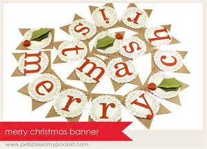 pebbles pocket blog merry christmas banners garlands