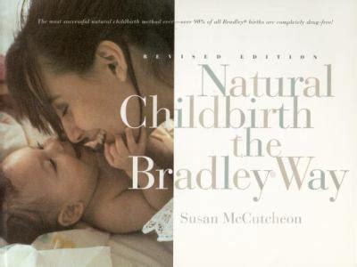 childbirth the bradley way by susan mccutcheon