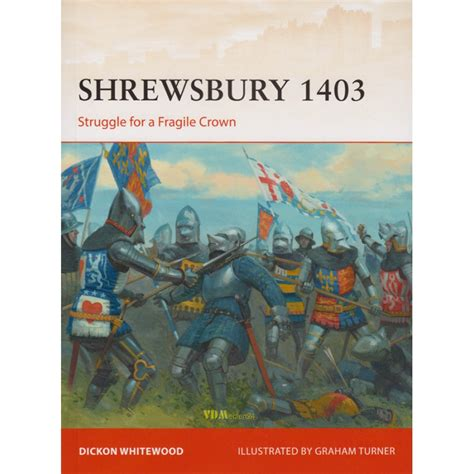 shrewsbury 1403 struggle for a fragile crown caign books whitewood turner shrewsbury 1403 struggle for a