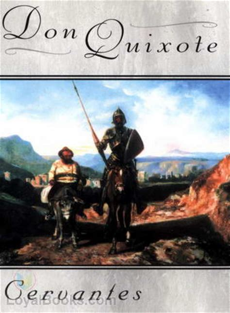 cervantes don quixote the don quixote by miguel de cervantes saavedra free at loyal books