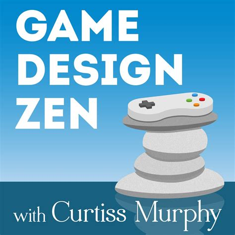 Game Design Zen | subscribe to podcast game design zen