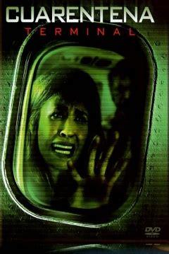sinopsis film the quarantine pel 237 cula cuarentena terminal quarantine 2 2011