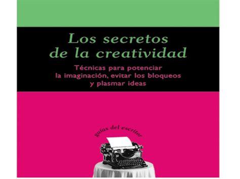 libro los secretos de la libro del d 237 a los secretos de la creatividad por silvia adela kohan paredro com