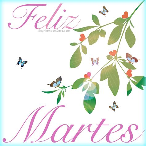 imagenes hola martes hola buenos d 237 as feliz martes happy tuesday mardi