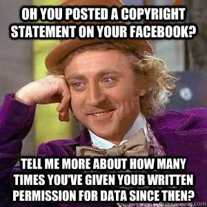 Copyright Meme - oh you posted a copyright statement on your facebook tell