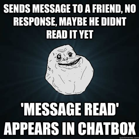 No Response Meme - sends message to a friend no response maybe he didnt