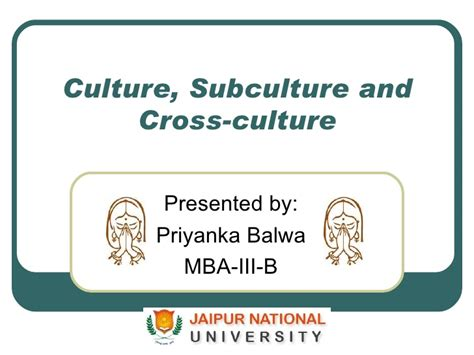 Cross Cultural Management Ppt Mba by Culture Subculture And Cross Culture