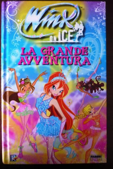 libro la gran aventura del 161 imagenes del libro winx on ice la gran aventura winx club all