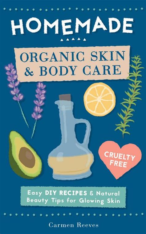 Care Tips And Recipes by Organic Skin Care Easy Diy Recipes And
