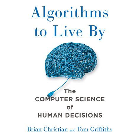 0007547994 algorithms to live by the algorithms to live by audiobook listen instantly